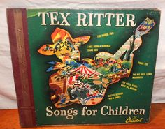 Tex Ritter Songs For Children 78 RPM by MoonbearConnections Tex Ritter, Capitol Records, Album Songs, Kids Songs, Whats New, I Am Happy, The Fosters, Pop Culture, The Outsiders