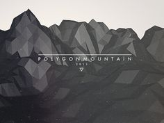 Polygon Mountain - Lukas Haider // love the usage of polygons and shading to create the mountainside