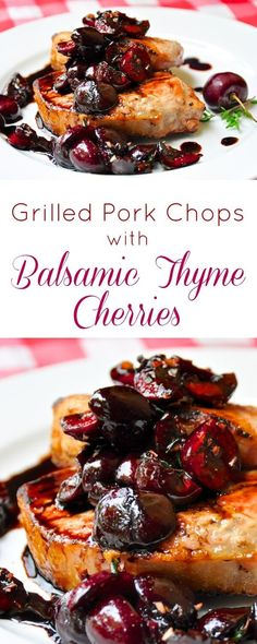 Grilled Pork Loin Chops with Balsamic Thyme Cherries - Perfectly grilled pork chops served with cherries & thyme marinated in a balsamic vinegar reduction. Grilled Pork Loin Chops, Roasted Pork Tenderloins, Pork Tenderloin Recipes, Pork Chop Recipes, Pork Roast, Balsamic Pork Chops, Roast Brisket, Beef Tenderloin, Bbq Pork