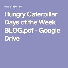 Hungry Caterpillar Days of the Week BLOG.pdf - Google Drive