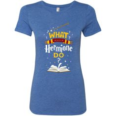 What Would Hermione Do Harry Potter Next Level Ladies Triblend T-Shirt