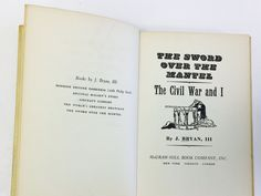 Sword Over the Mantel. The Civil War and I by J. Bryan. First Edition book 1960. Military History. Christmas Chanukah