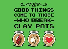 I'm going to find a clay pot right now.