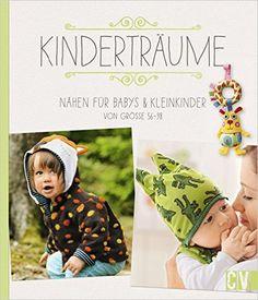 Kinderträume: Nähen für Babys & Kleinkinder von Größe 56-98: Amazon.de: Bücher