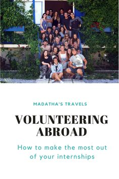 Volunteering abroad can be one of the most enriching experiences you will ever have! Read on to find out how to make the most out of your internship or volunteering opportunity!  #volunteering #internship #travel #travelinspiration #abroad #gapyear #student #studenttravel #graduate #gapyeartips #madathastravels