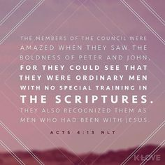 VERSE OF THE DAY via @youversion  ENCOURAGING WORD OF THE DAY via @kloveradio  When they observed the boldness of Peter and John and realized that they were uneducated and untrained men they were amazed and recognized that they had been with Jesus. Acts 4:13 HCSB  http://ift.tt/1H6hyQe  Facebook/smpsocialmediamarketing  Twitter @smpsocialmedia  #Bible #Quote #Inspiration #Hope #Faith #FollowMe #Follow #Tulsa #Twitter #VOTD