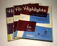 Highlights makes me think of going to the Drs office, it was the only fun thing about it!