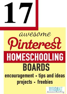 Need homeschooling ideas, encouragement or crafts/projects? Check out this great link of 17 awesome Pinterest homeschooling boards (plus a link to dozens more!) Vibrant Homeschooling