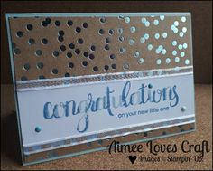 New Baby congratulations card made using Stampin Up supplies - Amazing congratulations stamp set with Foil Frenzy designer series paper (DSP) and Soft Sky cardstock @aimeelovescraft