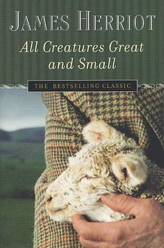 All Creatures Great and Small by James Herriot. Another favorite author.