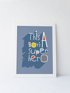 Cute Dinky Mix blue this boy's a superhero quote by DinkyMix typography design nursery wall art for bedroom or playroom