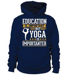 Yoga is imporatnter T-Shirt   #hoodie #ideas #image #photo #shirt #tshirt #sweatshirt #tee #gift #perfectgift #birthday #Christmas #yoga