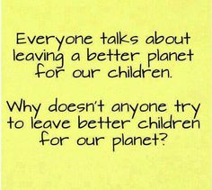 Better children for our planet.