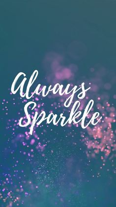 Always Sparkle l Positivity & Motivation l Inspirational Quotes Pictures Wallpaper Background Inspirational Artwork, Iphone Wallpaper Quotes Inspirational, Quotes For Wallpaper, Inspiring Quotes, Positive Wallpapers, Iphone Wallpapers, Iphone Backgrounds, Iphone Wallpaper Epic, Positive Quotes Wallpaper