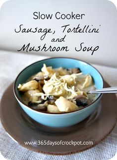 Recipe for Slow Cooker Sausage, Tortellini and Mushroom Soup