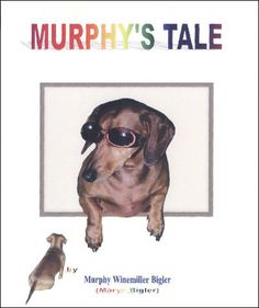 For all dog lovers. An amazing animal story about a dachshund with great dachshund pictures