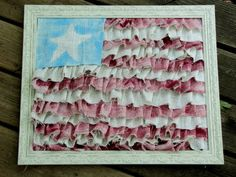 ruffle flag - burlap painted with acrylic paint, glue fabric to the backing piece of the frame, the ruffles are gathered by hand and just hot glued in place onto the fabric covered frame back, ruffling as you glue.  Glue the star rectangle over the top, put in frame (minus the glass)