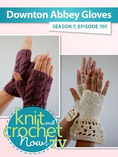 Ravelry: Knit and Crochet Now! Knit And Crochet Now, Crochet Mitts, Crochet Slippers, Bead Kits, Season 7, Downton Abbey, Fingerless Gloves, Arm Warmers, Sewing Patterns