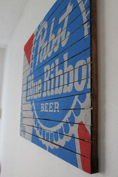 PBR Sign Tutorial - Make your own Pabst Blue Ribbon wall art. PBRart.