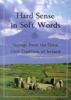 Hard Sense in Soft Words: Sayings from the Great Oral Tradition of Ireland (Hardcover)   Overstock.com Shopping - The Best Deals on General
