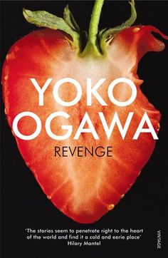 It's odd. It rings with mystery. And it's palpably horrific. Revenge by Yōko Ogawa does not only present to us eleven dark tales, as it is stated on the second page of the book, but also something …