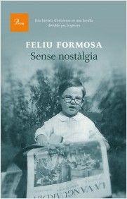 Sense nostàlgia / Feliu Formosa Autobiografia
