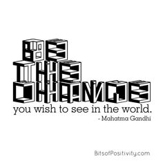 "The Mahatma Gandhi quote ""Be the change you wish to see in the world"" is perfect for almost any age. Get a free printable of the quote here - Bits of Positivity Mahatma Gandhi Quotes, Kindness Projects, Positivity Blog, Character Education, Art Memes, Inspirational Message, Thought Provoking, Word Art, You Changed"