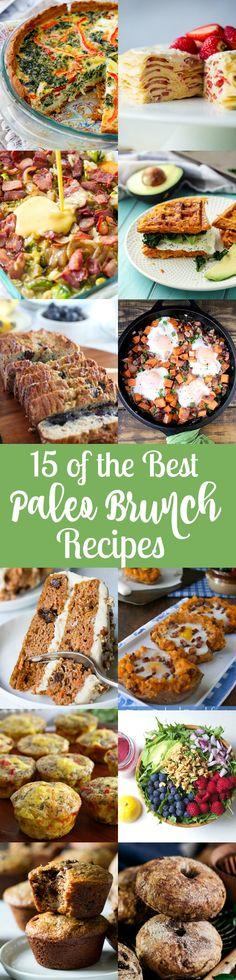 15 of the best Paleo brunch recipes all gluten free, dairy free, grain free and refined sugar free. Perfect for Mother's day, Easter and any gathering, there are some sweet, some savory, kid friendly and something for everyone!