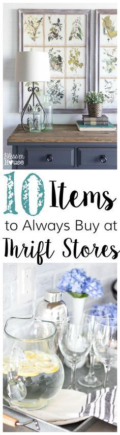 10 Items to Always Buy at Thrift Stores   http://blesserhouse.com - Lots of great, inexpensive home decor ideas from the thrift store!