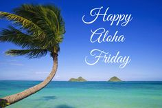 Happy Aloha Friday! Blog post about the origins of Aloha Friday. #travel #Hawaii