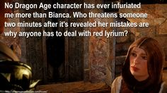 God I hate her. Just... Fuck her. I love you Varric, but your taste in women is clearly flawed.
