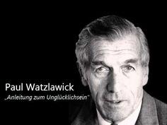 Paul Watzlawick - Anleitung zum Unglücklichsein (Audio)