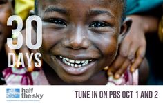 30 days until Half the Sky: Turning Oppression into Opportunity for Women Worldwide premieres on PBS!