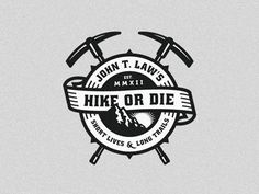 John T. Law's - Hike or Die by Emir Ayouni #dribbble