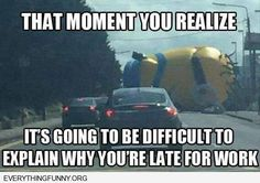 funny minion blocking traffic that moment when you realize it's going to be difficult to explain why you're late for work