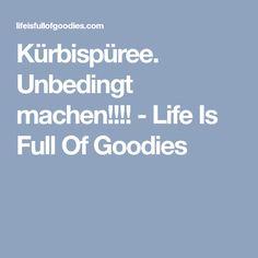 Kürbispüree. Unbedingt machen!!!! - Life Is Full Of Goodies