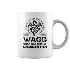 Strength Courage Wisdom WAGG Blood Runs Through My Veins Name Mugs #Wagg