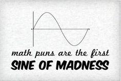 Sine Math Puns, Science Puns, Math Memes, Math Humor, Maths, Physics Jokes, Chemistry Puns, Biology Humor, Grammar Humor