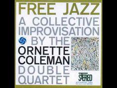 Free Jazz - Ornette Coleman [FULL ALBUM] [HQ]: explosie van geluid: elk instrument kan soleren en nieuwe thema's inbrengen. wat hij met muziek doet doet pollock met verf