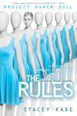 The Rules (Project Paper Doll Series #1):   1. Never trust anyone.  2. Remember they are always searching.   3. Don't get involved.   4. Keep your head down.   5. Don't fall in love.   Five simple rules. Ariane Tucker has followed them since the night she escaped from the genetics lab where she was created, the result of combining human and extraterrestrial