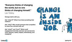 """""""Everyone thinks of changing the world, but no one thinks of changing himself."""""""