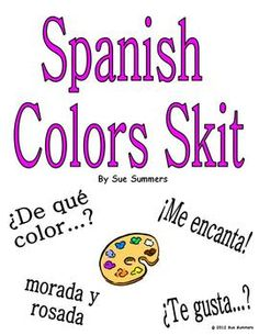 Spanish Colors Skit for 2 Students by Sue Summers - De Que Color?