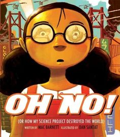 """Or How My Science Project Destroyed the World by Mac Barnett(Author), Dan Santat(Illustrator). - Dan is the illustrator for the 2014 """"Fizz Boom Read"""" CSLP Summer Reading Program. Science Gifts, Science Fair, Mad Science, Science Experiments, Science Fiction, Summer Science, Stem Science, Weird Science, Preschool Science"""