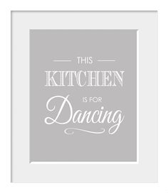 Kitchen Print Home Decor Typography Fun Print by printdesignstudio...i totally dance while i am in the kitchen cooking and cleaning!