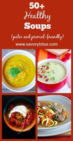 50+ Healthy Soup Recipes (paleo and primal-friendly) - savorylotus.com