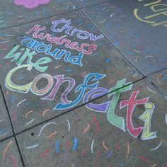 Live Happy | Chalk Art | Throw Kindness Around Like Confetti