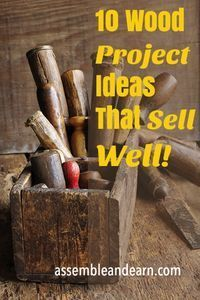 10 wood projects ideas for a woodworking business that sell really well.