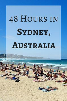 48 Hours in Sydney, Australia >> the perfect weekend guide!