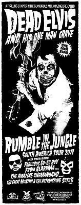 mamma vendetta: DEAD ELVIS - Rumble in the Jungle South American Tour!