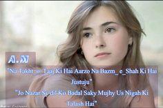 """""""Na Takht_o_Taaj Ki Hai Aarzo Na Bazm_ e_Shah Ki Hai Justuju"""",!  """"Jo Nazar Sy dil Ko Badal Saky Mujhy Us Nigah Ki Talash Hai"""",! A.M"""
